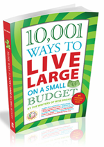 As seen in 10,001 Ways To Live Large on a Small Budget.